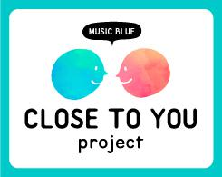 CLOSE TO YOU project